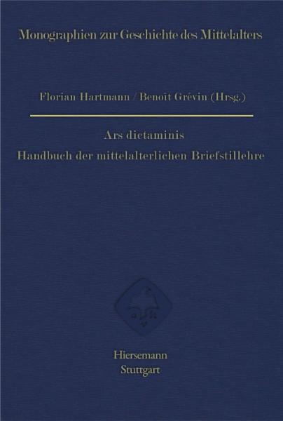 Florian Hartmann, Benoît Grévin (Hrsg.): Ars dictaminis. Handbuch der mittelalterlichen Briefstillehre