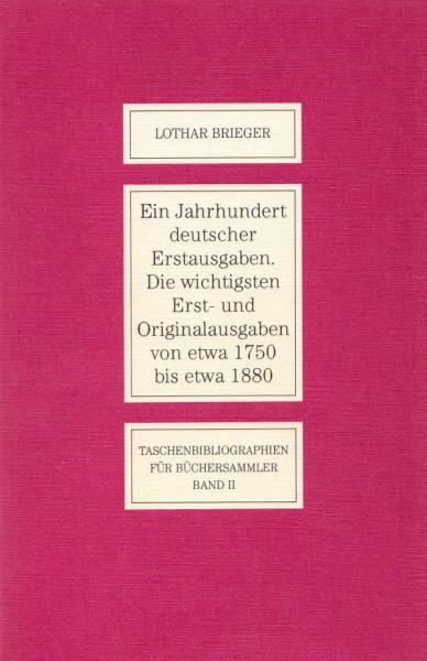 Ein Jahrhundert deutscher Erstausgaben, Lothar Brieger