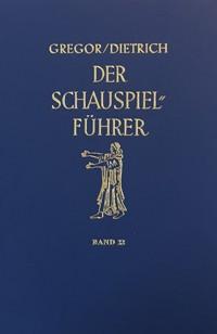 Der Schauspielführer. Der Inhalt der wichtigsten zeitgenössischen Theaterstücke aus aller Welt.