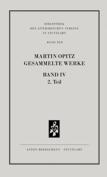 Martin Opitz: Gesammelte Werke, Band 4, Teil 2