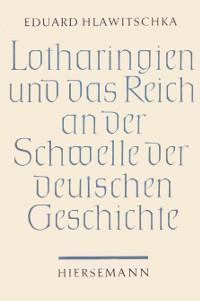 Lotharingien und das Reich an der Schwelle zur deutschen Geschichte