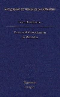 Vision und Visionsliteratur im Mittelalter