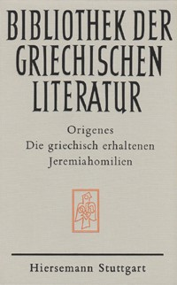 Die griechisch erhaltenen Jeremiahomilien