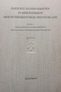 Die datierten Handschriften der Universitätsbibliothek Würzburg