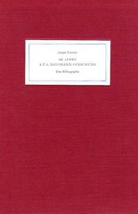 160 Jahre E. T. A. Hoffmann-Forschung 1805-1965