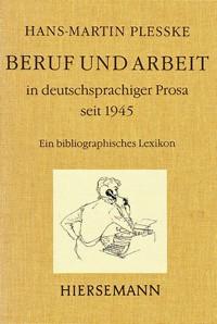 Beruf und Arbeit in deutschsprachiger Prosa seit 1945