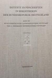 Die datierten Handschriften der Württembergischen Landesbibliothek Stuttgart