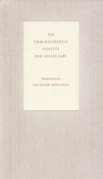 vierundzwanzig Sonette Louize Labé Rainer Maria Rilke