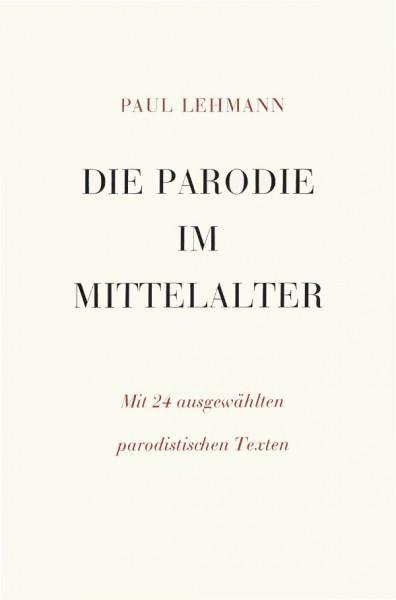 Die Parodie im Mittelalter von Paul Lehmann
