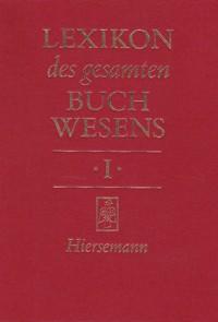 Lexikon des gesamten Buchwesens