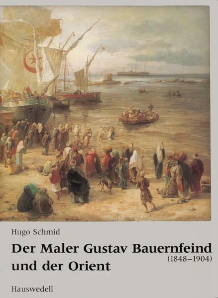 Der Maler Gustav Bauernfeind und der Orient