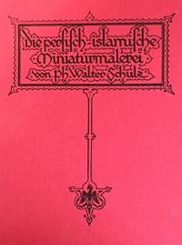 Die persisch-islamische Miniaturmalerei