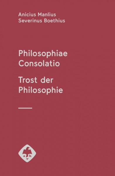 Philosophiae Consolatio Trost der Philosophie Boethius
