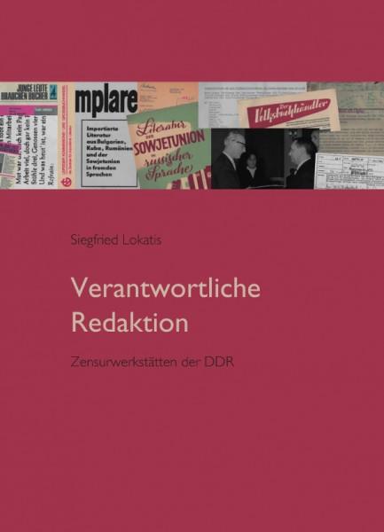 Verantwortliche Redaktion. Zensurwerkstätten der DDR von Siegfried Lokatis