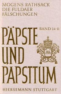 Die Fuldaer Fälschungen. Eine rechtshistorische Analyse der päpstlichen Privilegien des Klosters Ful