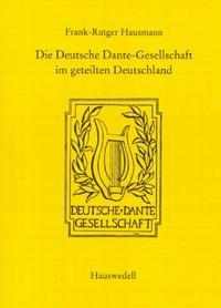Die Deutsche Dante-Gesellschaft im geteilten Deutschland