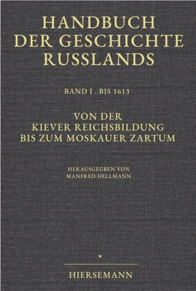Manfred Hellmann (Hrsg.): Von der Kiever Reichsbildung bis zum Moskauer Zartum. Handbuch der Geschichte Russlands