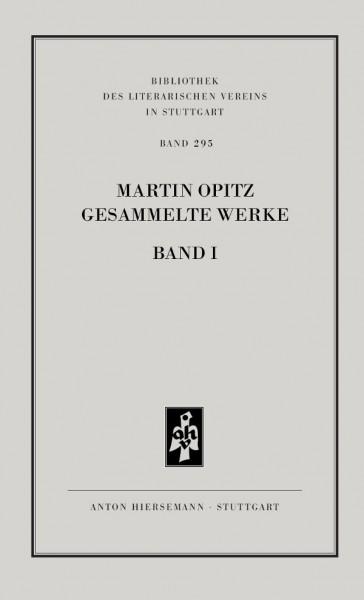 Martin Opitz: Gesammelte Werke, Band 1