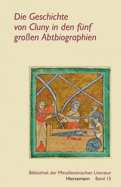Die Geschichte von Cluny in den fünf großen Abtbiographien von Theodor Klüppel