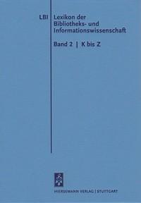 Lexikon der Bibliotheks- und Informationswissenschaft