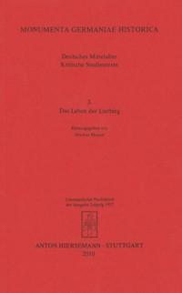 Das Leben der Liutbirg. Eine Quelle zur Geschichte der Sachsen in karolingischer Zeit.