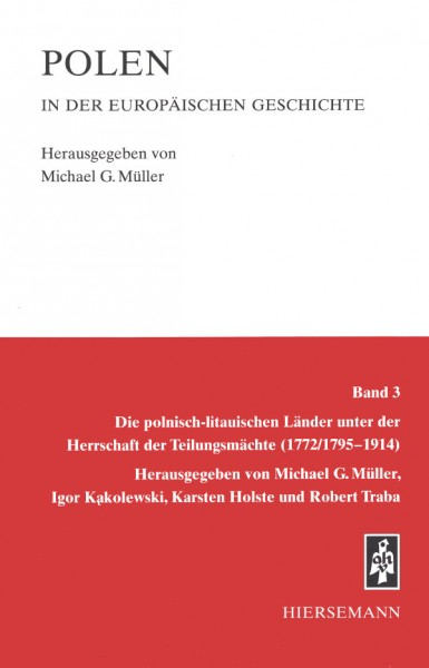 Polen in der europäischen Geschichte: Band 3: Die polnisch-litauischen Länder unter der Herrschaft der Teilungsmächte