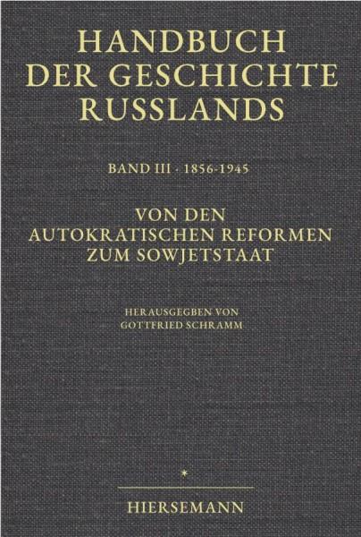 Gottfried Schramm (Hrsg.): Von den autokratischen Reformen zum Sowjetstaat. Handbuch der Geschichte Russlands