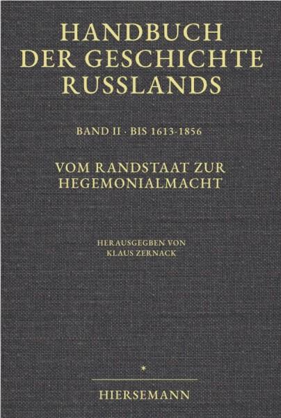Klaus Zernack (Hrsg.): Vom Randstaat zur Hegemonialmacht. Handbuch der Geschichte Russlands