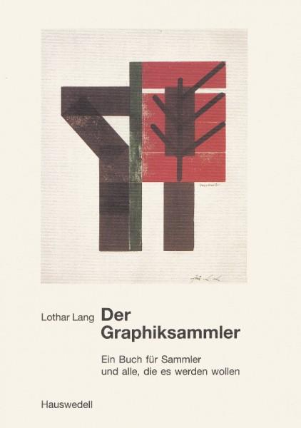 Der Graphiksammler von Lothar Lang