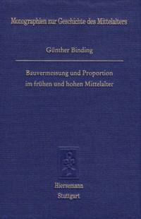 Bauvermessung und Proportionen im frühen und hohen Mittelalter