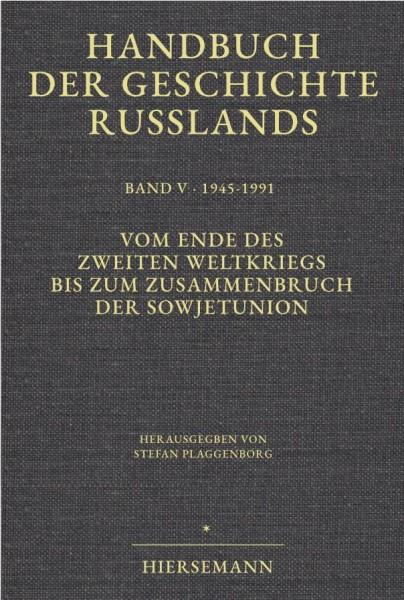 Stefan Plaggenborg (Hrsg.): Vom Ende des Zweiten Weltkriegs bis zum Zusammenbruch der Sowjetunion.