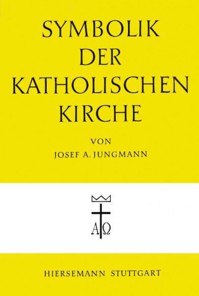 Joseph A. Jungmann: Symbolik der katholischen Kirche