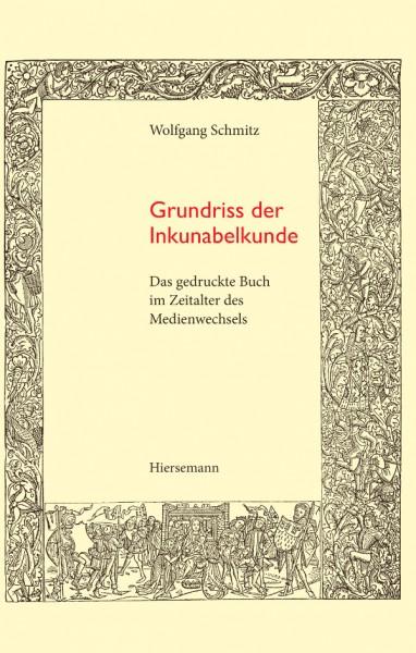 Wolfgang Schmitz: Grundriss der Inkunabelkunde