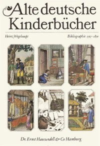 Alte deutsche Kinderbücher [I]. Bibliographie 1507-1850.
