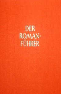 Der Romanführer. Der Inhalt der Romane und Novellen der Weltliteratur