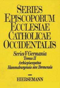 Series episcoporum ecclesiae catholicae occidentalis. Ab initio usque ad annum MCXCVIII / Series V: