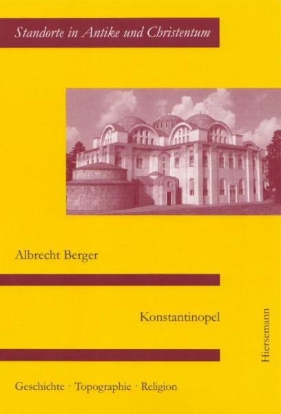 Konstantinopel - Geschichte, Topographie, Religion
