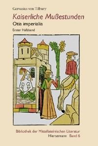 Kaiserliche Mußestunden - Otia imperialia