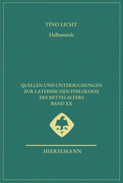 Halbunziale - Schriftkultur im Zeitalter der ersten lateinischen Minuskel