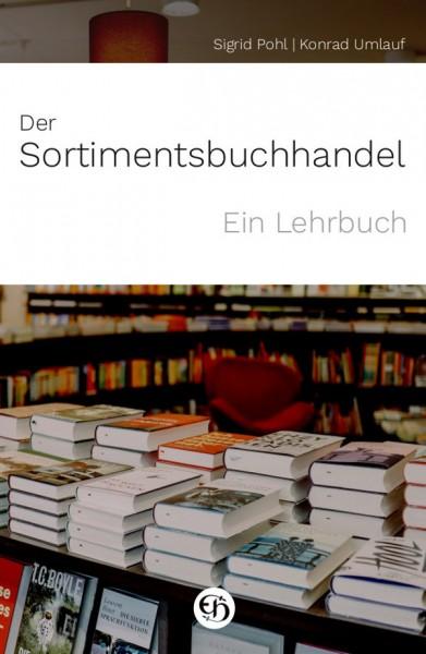 Der Sortimentsbuchhandel - ein Lehrbuch von Sigrid Pohl und Konrad Umlauf