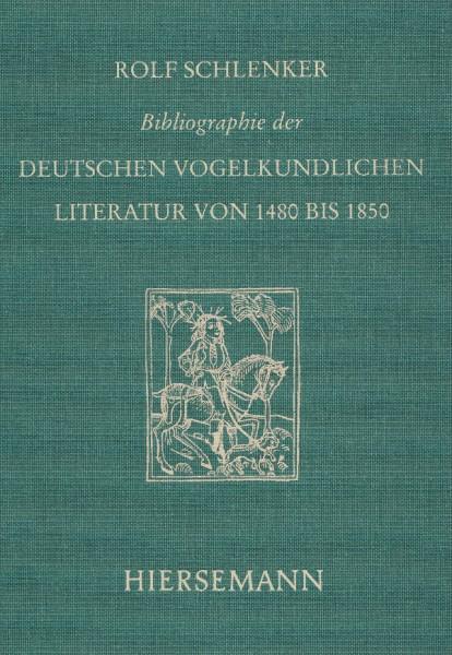 Bibliographie der deutschen vogelkundlichen Literatur von 1480 bis 1850
