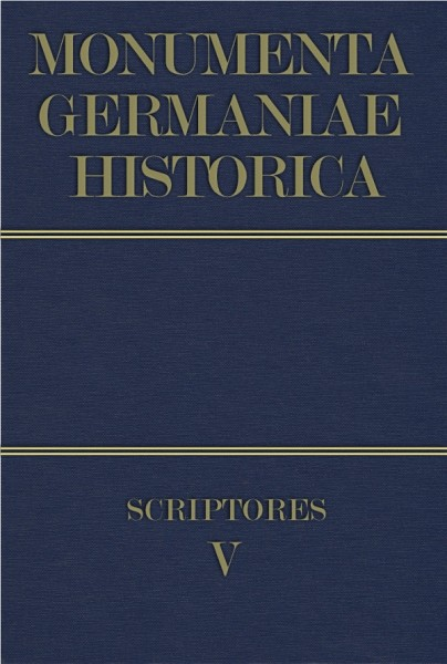 Monumenta Germaniae Historica Scriptores in Folio Band 5