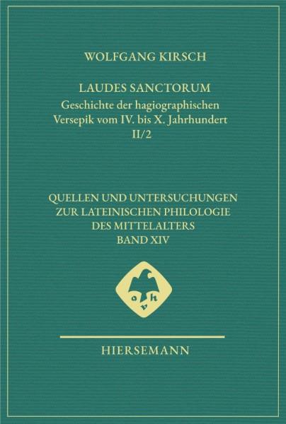 Laudes sanctorum. Geschichte der hagiographischen Versepik vom IV. bis X. Jahrhundert.