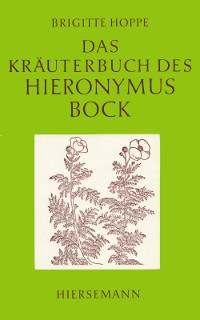 Das Kräuterbuch des Hieronymus Bock von Brigitte Hoppe