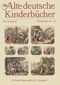 Alte deutsche Kinderbücher [II]. Bibliographie 1851-1900.