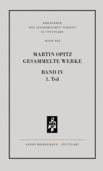 Martin Opitz: Gesammelte Werke, Band 4, Teil 1