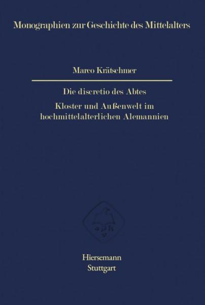 Die discretio des Abtes - Kloster und Außenwelt im hochmittelalterlichen Alemannien von Marco Krätschmer