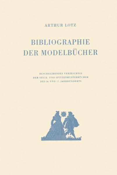 Bibliographie der Modelbücher von Arthur Lotz