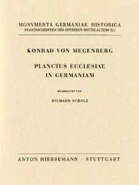 Staatsschriften des späteren Mittelalters / Die Werke des Konrad von Megenberg