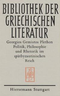 Politik, Philosophie und Rethorik im spätbyzantinischen Reich (1355-1452)